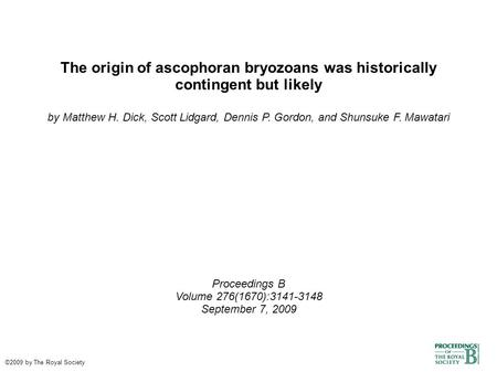 The origin of ascophoran bryozoans was historically contingent but likely by Matthew H. Dick, Scott Lidgard, Dennis P. Gordon, and Shunsuke F. Mawatari.