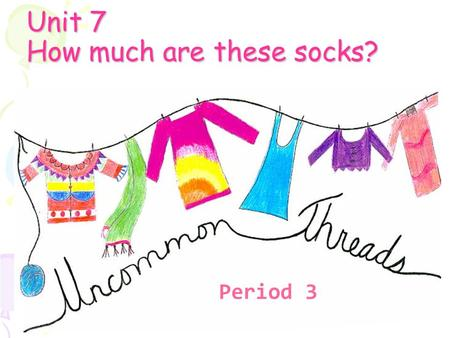 Unit 7 How much are these socks? Period 3. zero one two three four five six seven eight nine Do you remember the numbers from 0 to 9?