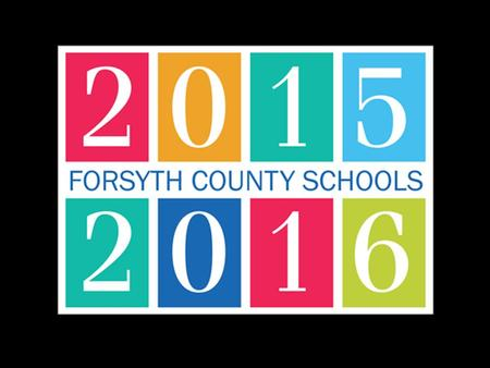 Largest Employer in Forsyth County – Number of Employees: 4,517 – $346 million operating budget 34 Traditional Schools – 20 Elementary – 9 Middle – 5.