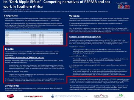 "Its ""Dark Ripple Effect"": Competing narratives of PEPFAR and sex work in Southern Africa Poster WEPDE0203 Melissa Hope Ditmore, PhD 1 and Dan Allman, PhD."