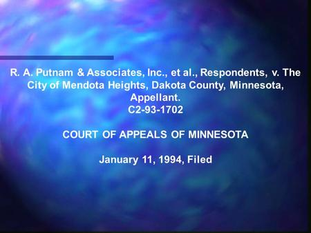 R. A. Putnam & Associates, Inc., et al., Respondents, v. The City of Mendota Heights, Dakota County, Minnesota, Appellant. C2-93-1702 COURT OF APPEALS.