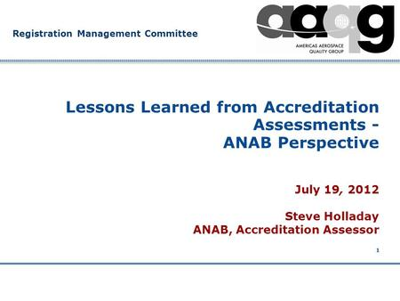 Company Confidential Registration Management Committee 1 Lessons Learned from Accreditation Assessments - ANAB Perspective July 19, 2012 Steve Holladay.