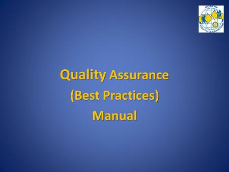 "Quality Assurance (Best Practices) Manual. Quality Assurance Manual ""It's a long way to go …."" ""It's a long way to go …."" ● The History ● The History."