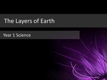 The Layers of Earth Year 1 Science. Geology: The Study of Earth Convergent PangaeaThe Layers of Earth TransformDivergent Setting up the Cover Page.