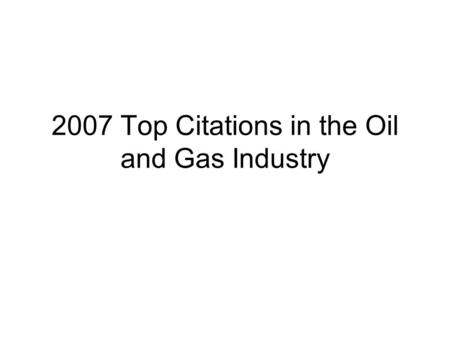 2007 Top Citations in the Oil and Gas Industry. How Regulations are enforced Inspections Code of Federal Regulations CFR1903 describes Inspections, Citations.