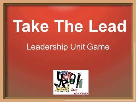 Take The Lead Leadership Unit Game. Defining Decisions Goal Out In Style Creative Resources Leading The Team Communication Connection The Conflict of.