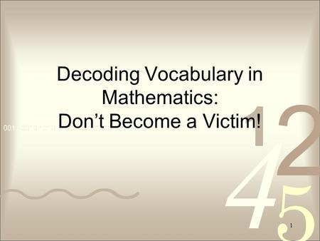 1 Decoding Vocabulary in Mathematics: Don't Become a Victim!