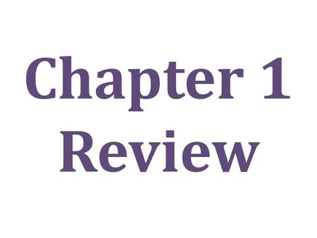 Chapter 1 Review. Vocabulary Variable: a letter that is used to represent a range of numbers.