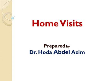 Prepared by Dr. Hoda Abdel Azim