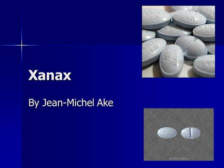 Xanax By Jean-Michel Ake. What is Xanax? Xanax is a prescription drug for the treatment of patients of with a panic disorder (both with and without agoraphobia)