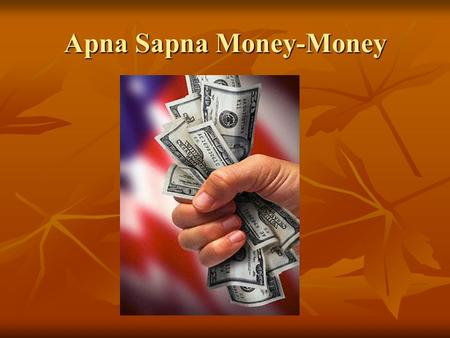 Apna Sapna Money-Money. RBI RBI Monetary Policy and Industrial Policy By- By- Rahul Jain.
