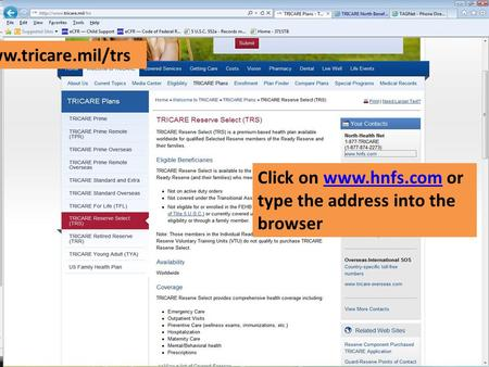 Click on www.hnfs.com or type the address into the browserwww.hnfs.com Go to www.tricare.mil/trs.