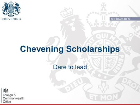 Chevening Scholarships Dare to lead SCHOLARSHIPS.