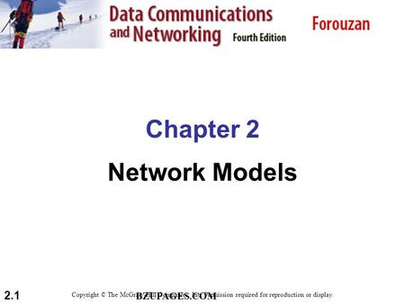 BZUPAGES.COM 2.1 Chapter 2 Network Models Copyright © The McGraw-Hill Companies, Inc. Permission required for reproduction or display.
