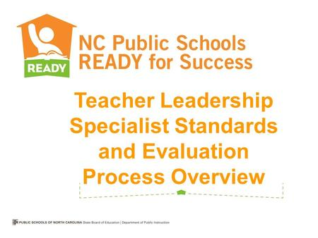 Teacher Leadership Specialist Standards and Evaluation Process Overview.