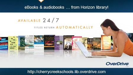 URL for your OverDrive digital library here eBooks & audiobooks … from Horizon library!  You can edit this text,