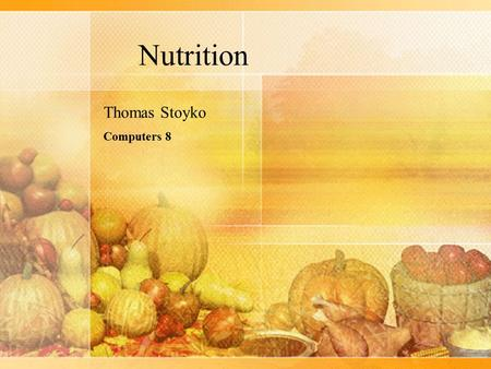 Nutrition Thomas Stoyko Computers Nutrition Thomas Stoyko Computers 8.