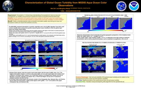Center for Satellite Applications and Research (STAR) Review 09 – 11 March 2010 Characterization of Global Ocean Turbidity from MODIS Aqua Ocean Color.