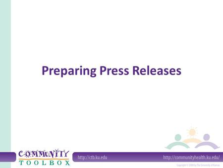 Preparing Press Releases. What's a press release? A written summary or update to make the media aware of your activities.