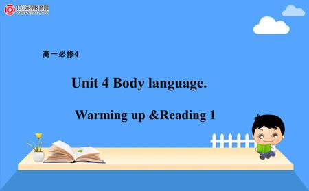 高一必修 4 Unit 4 Body language. Warming up &Reading 1.
