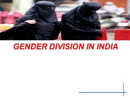 United Nations Economic Commission for Europe Statistical Division GENDER DIVISION IN INDIA.