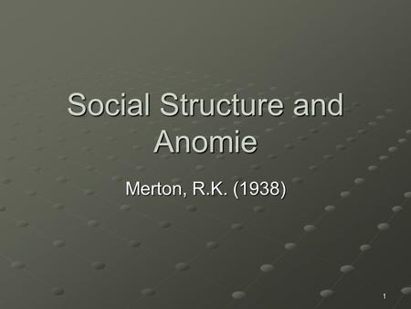mertons social structure Source: robert k merton (1949) social theory and social structure toward the  codification of theory.