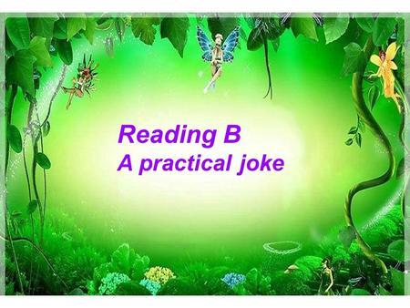 Reading B A practical joke. Think about the questions 1.What does science fiction mean? 2.Do you know the characters in the science fiction books below?