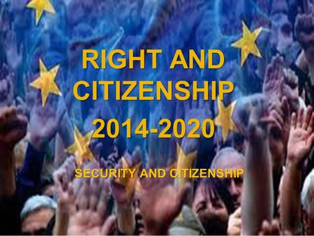 A project implemented by the HTSPE consortium This project is funded by the European Union SECURITY AND CITIZENSHIP RIGHT AND CITIZENSHIP 2014-2020.