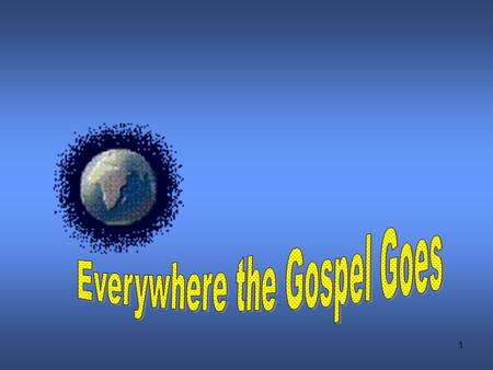 Everywhere the Gospel Goes