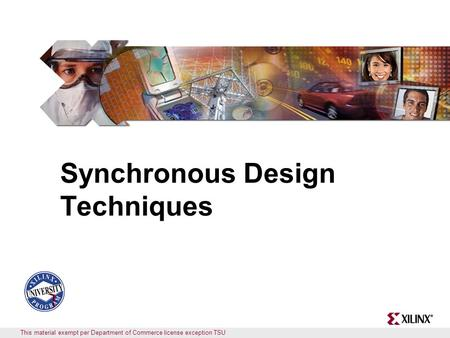 This material exempt per Department of Commerce license exception TSU Synchronous Design Techniques.