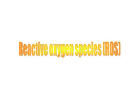 1.Chemistry of reactive oxygen species (ROS) 2. Sources, defense mechanisms and pathological consequences 3. A survey of pathological conditions connected.