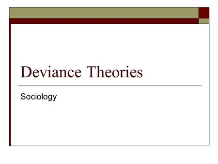 Deviance Theories Sociology.