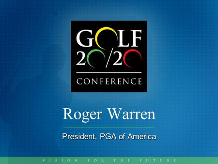 Roger Warren President, PGA of America. Executive Summary Since 2004, marketing initiatives generated 2.4 billion impressions valued at more than $39.