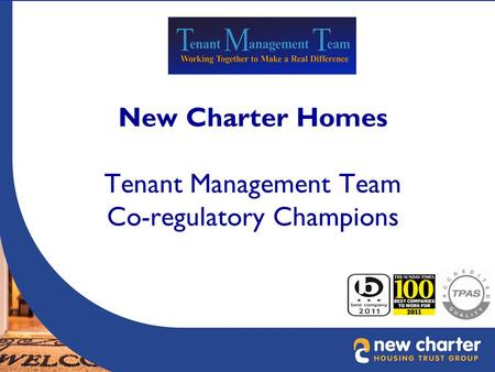 New Charter Homes Tenant Management Team Co-regulatory Champions.