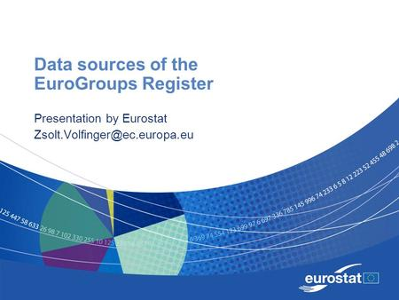Data sources of the EuroGroups Register Presentation by Eurostat