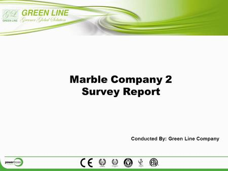 Marble Company 2 Survey Report Conducted By: Green Line Company.