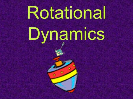Rotational Dynamics. When you apply a force to a rigid body (i.e. one that maintains its form with no internal disruption) at a distance from an axis,