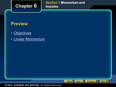 Preview Objectives Linear Momentum Chapter 6 Section 1 Momentum and Impulse.