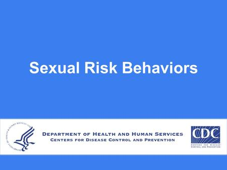 Sexual Risk Behaviors. Percentage of High School Students Who Ever Had Sexual Intercourse, by Type of Grades Earned (Mostly A's, B's, C's or D's/F's),