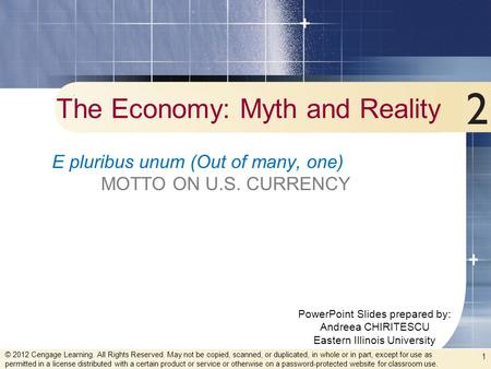 PowerPoint Slides prepared by: Andreea CHIRITESCU Eastern Illinois University 1 The Economy: Myth and Reality E pluribus unum (Out of many, one) MOTTO.