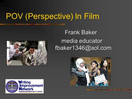 POV (Perspective) In Film Frank Baker media educator media educator