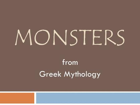 Monsters from Greek Mythology.