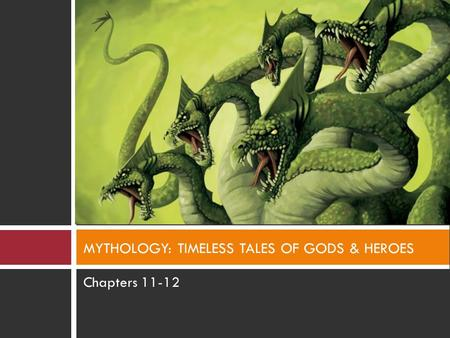 Chapters 11-12 MYTHOLOGY: TIMELESS TALES OF GODS & HEROES.