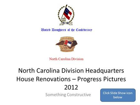 North Carolina Division Headquarters House Renovations – Progress Pictures 2012 Something Constructive North Carolina Division United Daughters of the.