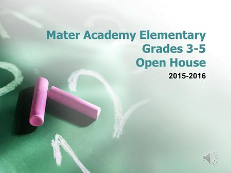 Mater Academy Elementary Grades 3-5 Open House 2015-2016.