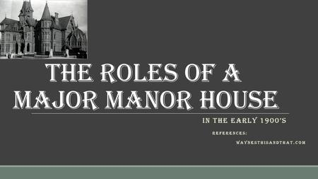 The Roles of a Major Manor House