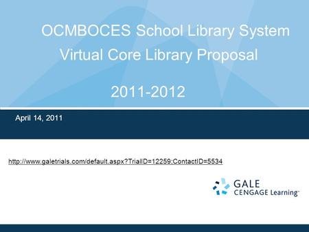 OCMBOCES School Library System Virtual Core Library Proposal 2011-2012 April 14, 2011