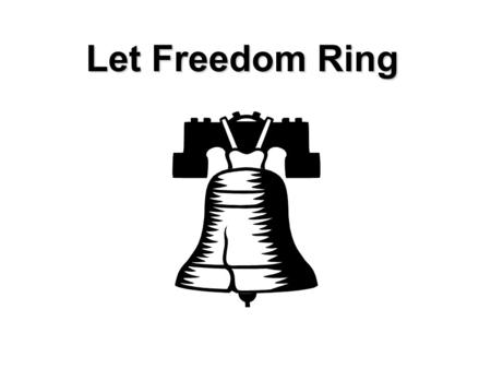Let Freedom Ring. Amendment 1 Freedom of Religion Freedom of Speech Freedom of the Press Freedom of Assembly Freedom to Petition Dear Mr. President, Stop.