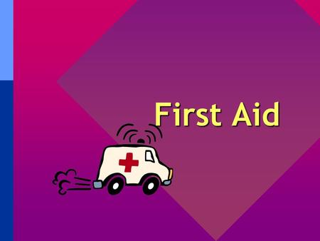 First Aid First Aid Basics Remember: Never touch another person's blood - give them a dressing or tissue while you put on latex or vinyl gloves If you.