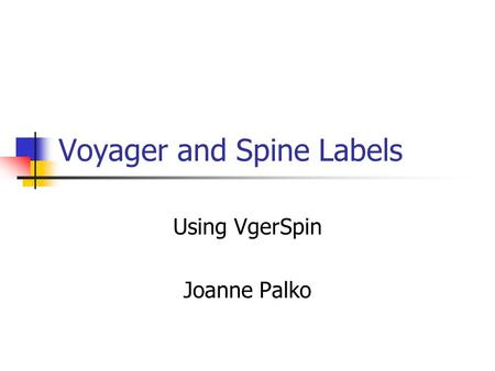 Voyager and Spine Labels